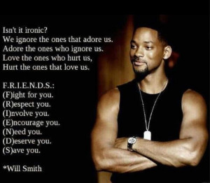 ... us love the ones who hurt us hurt the ones that love us will smith