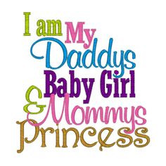 baby girl quotes and sayings | am my Daddy's Baby Girl and Mommy's ...
