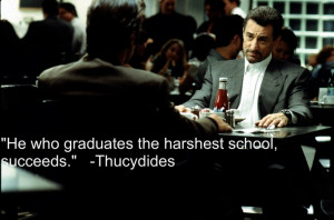 Heat, Robert DeNiro, with a great quote from a Roman strategist.