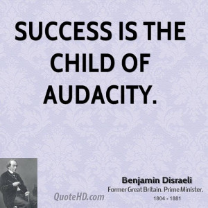 Benjamin Disraeli Success Quotes