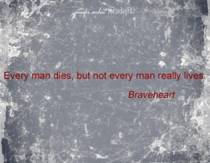 quote from William Wallace in Braveheart