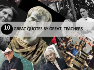 GREAT QUOTES BY GREAT TEACHERS10