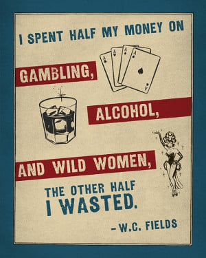 Wc Fields Quotes Gambling ~ W.C. Fields - The best quotes, sayings ...