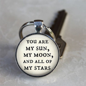 You Are My Sun, My Moon, And All Of My Stars - Quote Keychain - Silver ...