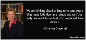 are thinking ahead to long-term care, aware that many folks don't plan ...