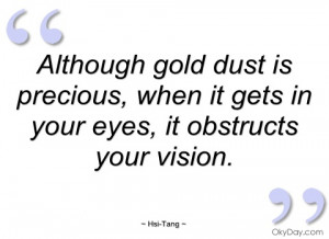 although gold dust is precious hsi-tang