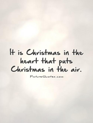 ... Christmas in the heart that puts Christmas in the air. Picture Quote