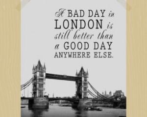 ... Else 11 x 14 London Print Travel Quote Print Tower Bridge British Art