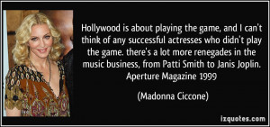 Hollywood is about playing the game, and I can't think of any ...