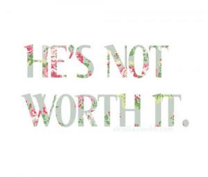 He's not worth it.