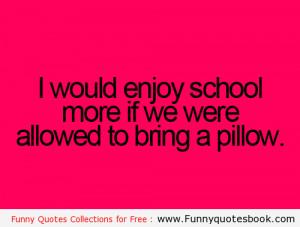How i Enjoy school life – Funny Quotes