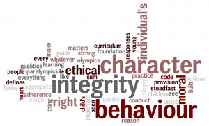 BEHAVIOUR, INTEGRITY AND CHARACTER MATTER!