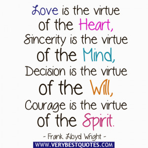 love is the virtue of the heart sincerity is the virtue of the mind ...