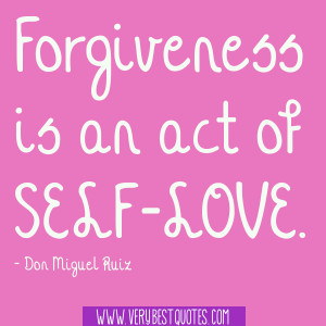 Forgiveness is an act of self-love quotes