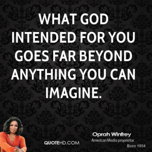 oprah winfrey oprah winfrey what god intended for you goes far beyond