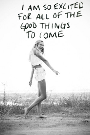 for all of the good things to come #teen #quotes +++For more quotes ...