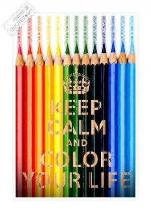 Keep calm and color your life quote