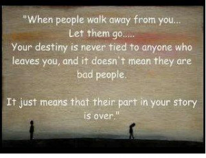 when people walk away from you let them go