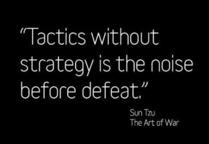 ... without strategy is the noise before defeat.