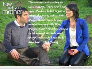 Ted Mosby Quote Himym