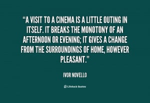 visit to a cinema is a little outing in itself. It breaks the ...