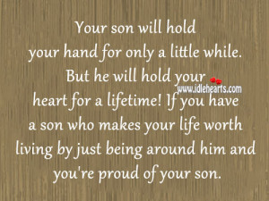 Your-son-will-hold-your-hand-for-only-a-little-while-life-quote.jpg