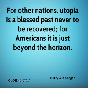 henry-a-kissinger-henry-a-kissinger-for-other-nations-utopia-is-a.jpg
