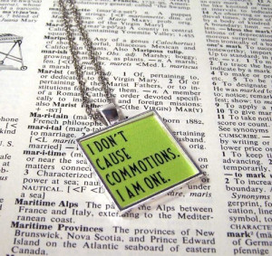 Wicked and Elphaba Quote Necklace - I Dont Cause Commotions