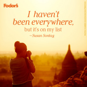 Posted in Travel Tips Tagged: Fodor's , Quotes , Inspiration