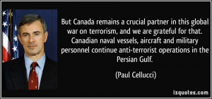 But Canada remains a crucial partner in this global war on terrorism ...