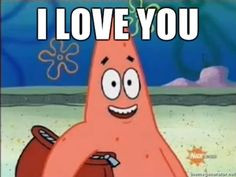 Patrick Star Quotes | mar 13 5 friends encouragement i love you ...