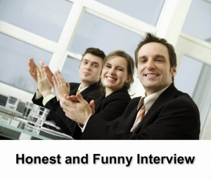 Honest and funny interview