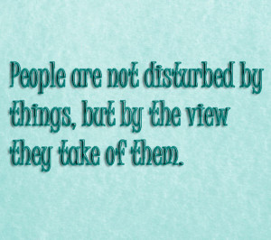 Picture Sayings About People Are Not Disturbed By Things But