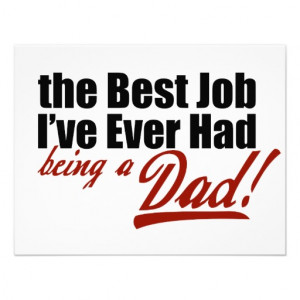 Best Job I've Ever Had... Being a Dad Invites from Zazzle.com