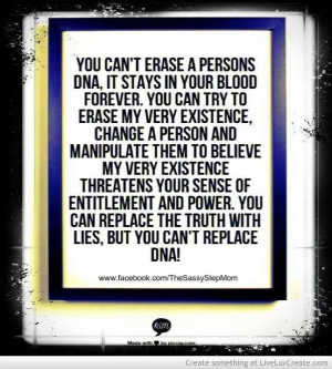 You can't erase a persons DNA.