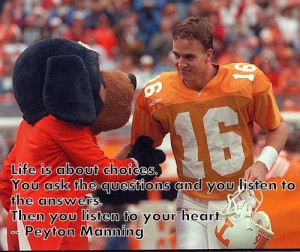 ... love this peyton manning quote... back in his college days. go vols