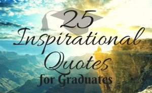 Inspirational Graduation Quotes and Sayings