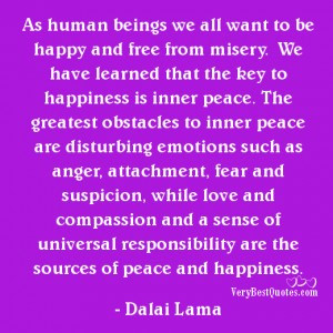As human beings we all want to be happy Dalai Lama Quotes