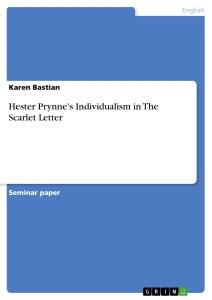 Hester Prynne's Individualism in The Scarlet Letter
