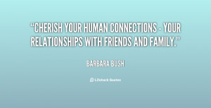 ... human connections - your relationships with friends and family
