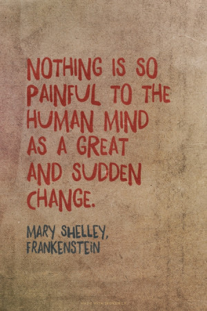 Quotes from Mary Shelley's Frankenstein!