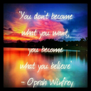 Do you believe?? #quotes #uncategorized #oprah #life # ...