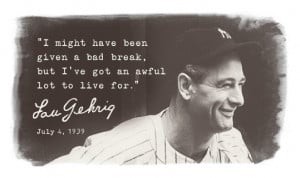 ... under als baseball history lou gehrig tagged with lou gehrig quote