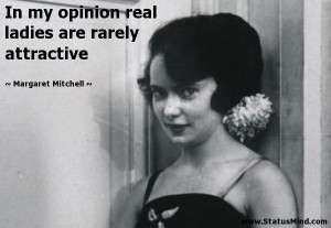 ... are rarely attractive - Margaret Mitchell Quotes - StatusMind.com