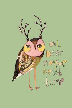 owl deer maybe next time inspirational art quote image picture ...