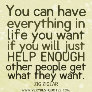 ZIG Ziglar quotes about helping people, You can have everything in ...