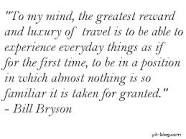bill bryson quote to my mind the greatest reward - Google Search