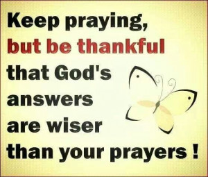 Keep praying and be thankful