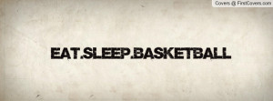 Eat.Sleep.Basketball Profile Facebook Covers