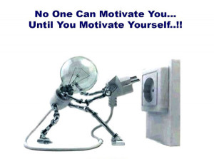 No One Can Motivate You..Until You Motivate Yourself..!!